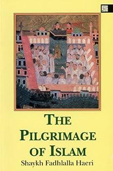 The Pilgrimage of Islam (English Edition) por [Haeri, Shaykh Fadhlalla]