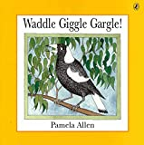 Waddle Giggle Gargle (Picture Puffin)