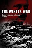 The  Winter War: Russia's Invasion of Finland, 1939-40