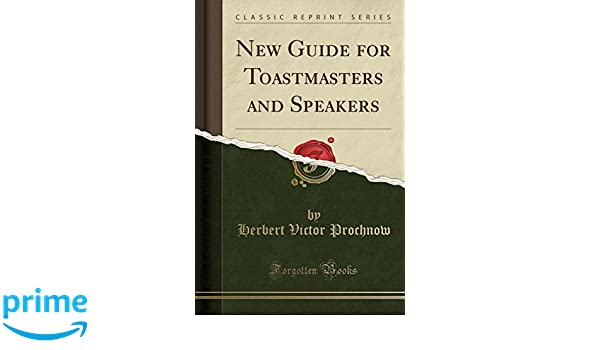 New Guide For Toastmasters And Speakers Classic Reprint Herbert