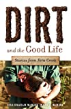 Dirt and the Good Life, Lisa Graham McMinn and Mark R. McMinn, 1594980268