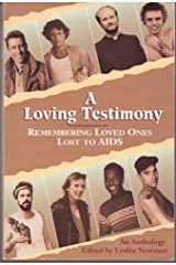 A Loving Testimony: Remembering Loved Ones Lost to AIDS Paperback