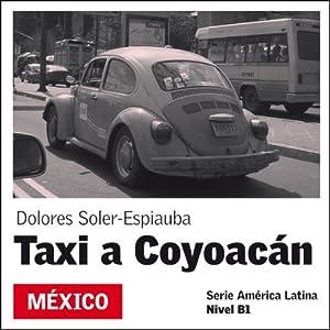 Taxi a Coyoacán [Taxi to Coyoacán] Audiobook