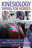 #7: Kinesiology Taping for Horses: The Complete Guide to Taping for Equine Health, Fitness and Performance