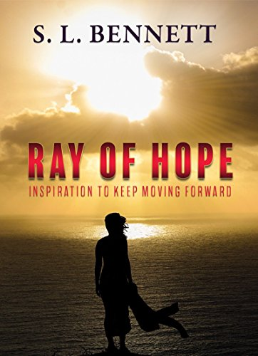 Ray Of Hope Inspiration To Keep Moving Forward Kindle Edition By