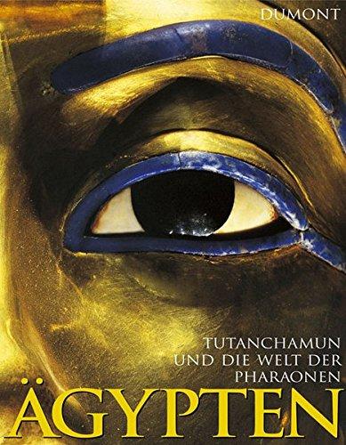 Ägypten: Tutanchamun und die Welt der Pharaonen