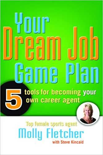 Your Dream Job Game Plan: Five Tools for Becoming Your Own