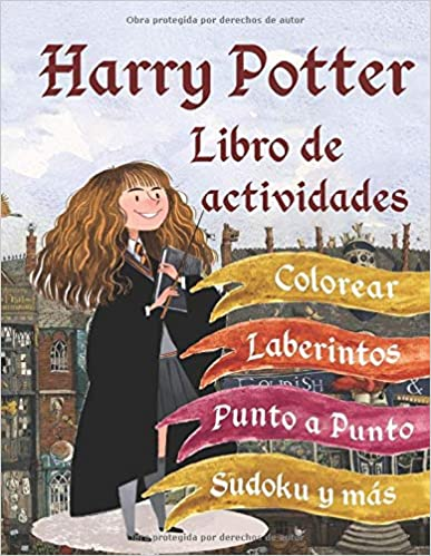 Book's Cover of Harry Potter Libro de actividades: Colorear, Punto a Punto, Laberintos, Sudoku y más (Español) Tapa blanda – 11 agosto 2020