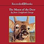 The Moon of the Deer: The Thirteen Moons Series   Jean Craighead George