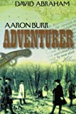 Aaron Burr - Adventurer, David Abraham, 1481713329