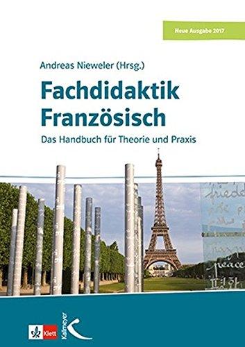 Fachdidaktik Französisch: Das Handbuch für Theorie und Praxis