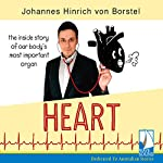 Heart: The Inside Story of Our Body's Most Important Organ | Johannes Hinrich von Borstel