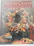 The Complete Book of Nature Crafts, Dawn Cusick and Carol Taylor, 087596141X