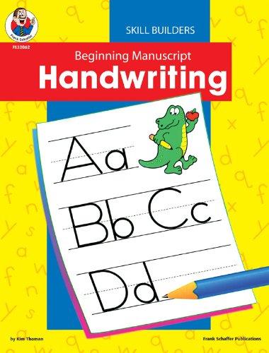 Beginning Manuscript, Grades K - 2 (Handwriting Skill Builders)