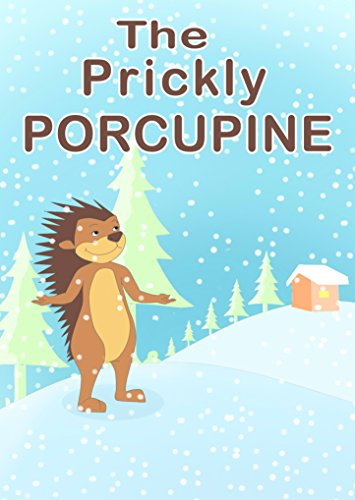 Children S Book The Prickly Porcupine Beautifully Illustrated