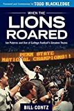 When the Lions Roared: Joe Paterno and One of College Football's Greatest Teams