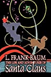 The Life and Adventures of Santa Claus, L. Frank Baum, 1603125922