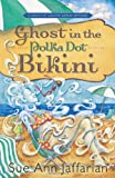 Ghost in the Polka Dot Bikini, Sue Ann Jaffarian, 0738713821