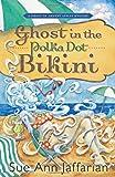 Ghost in the Polka Dot Bikini (A Ghost of Granny Apples Mystery)