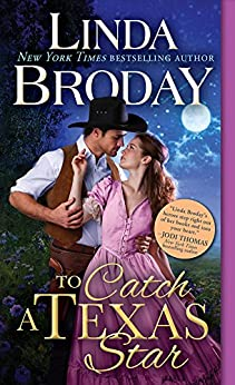 To Catch a Texas Star (Texas Heroes Book 3) by [Broday, Linda]