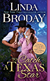 To Catch a Texas Star (Texas Heroes)