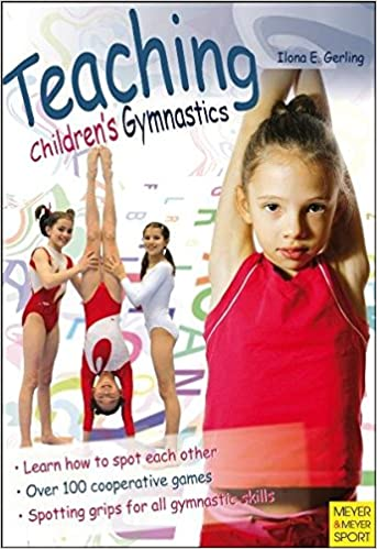 Teaching childrens gymnastics spotting and securing ilona e teaching childrens gymnastics spotting and securing ilona e gerling 9781841262765 amazon books fandeluxe Image collections