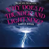 Why Does It Thunder and Lightning?, Darice Bailer, 076144825X