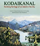 Kodaikanal: Vanishing Heritage Of An Island In The Sky