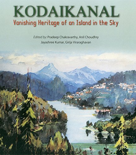 Kodaikanal :Vanishing Heritage of an Island in the sky