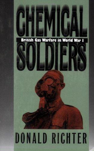Chemical Soldiers: British Gas Warfare in World War I (Modern War Studies) (Chemical Soldier)