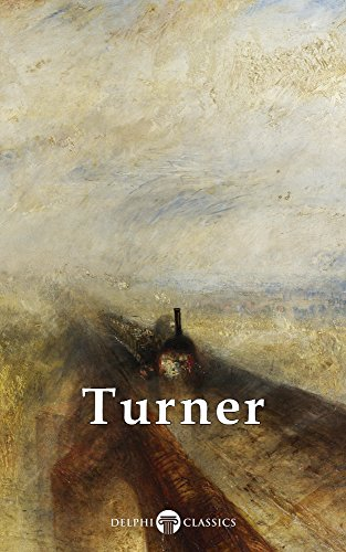 Delphi Collected Works of J. M. W. Turner (Illustrated) (Masters of Art Book 5) (Gainsborough Oil)