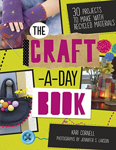 The Craft-A-Day Book: 30 Projects to Make With Recycled Materials
