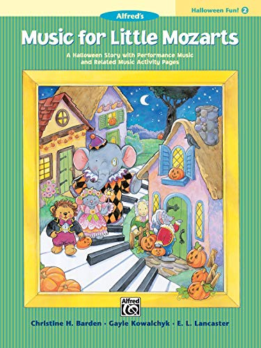Music for Little Mozarts Halloween Fun, Bk 2: A Halloween Story with Performance Music and Related Music Activity Pages -