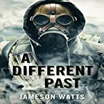 A Different Past, Book 2 | Jameson Watts