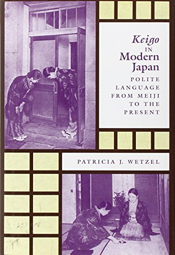 Keigo in Modern Japan: Polite Language from Meiji to the Present by University of Hawaii Press
