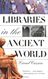 Libraries in the Ancient World, Lionel Casson, 0300097212