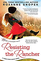 Resisting the Rancher (Entangled Bliss) (Three River Ranch Book 4)