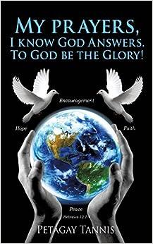 Book My prayers, I know God Answers. To God be the Glory!