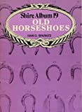 img - for SHIRE ALBUM 19 - OLD HORSESHOES book / textbook / text book