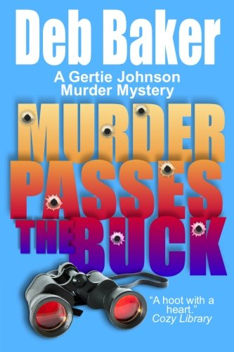 Murder Passes the Buck: A Gertie Johnson Murder