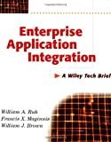 Enterprise Application Integration, William A. Ruh and Francis X. Maginnis, 0471376418