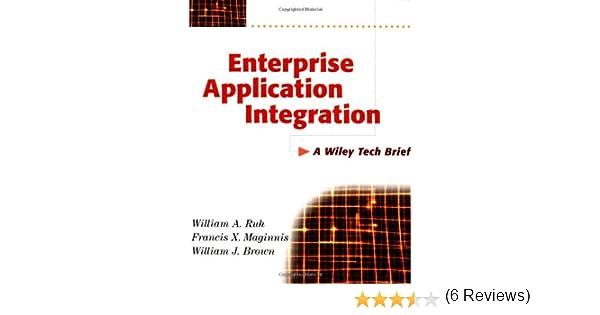 Enterprise Application Integration: A Wiley Tech Brief