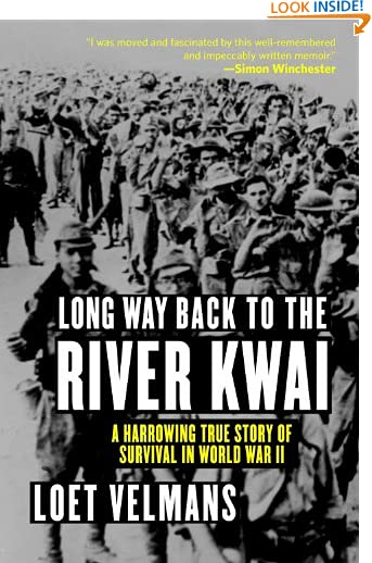 Long Way Back to the River Kwai: Memories of World War II by Loet Velmans