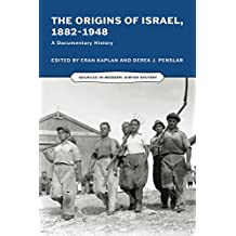 The Origins of Israel, 1882–1948: A Documentary History
