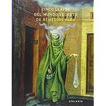 CINCO LLAVES DEL MUNDO SECRETO DE REMEDIOS VARO