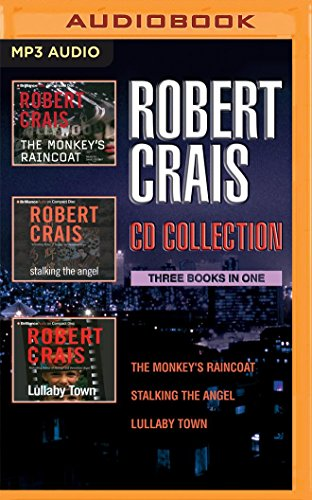 Robert Crais - Elvis Cole/Joe Pike Series: Books 1-3: The Monkey's Raincoat, Stalking the Angel, Lullaby Town