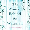 The Woman Behind the Waterfall Audiobook by Leonora Meriel Narrated by Helen Taylor