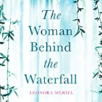 The Woman Behind the Waterfall | Leonora Meriel
