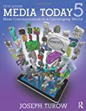 Media Today : Mass Communication in a Converging World, Turow, Joseph, 0415536421