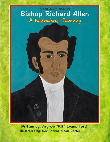 A Children's Book On Bishop Richard Allen:  A Nonviolent Journey